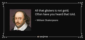 Image result for all that glisters is not gold quote