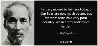 Ho Chi Minh quote: I'm very moved to be here today, ... Our lives...