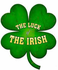 Luck Of The Irish Four Leaf Clover Custom Shape Metal Sign 16 x 19 Inches